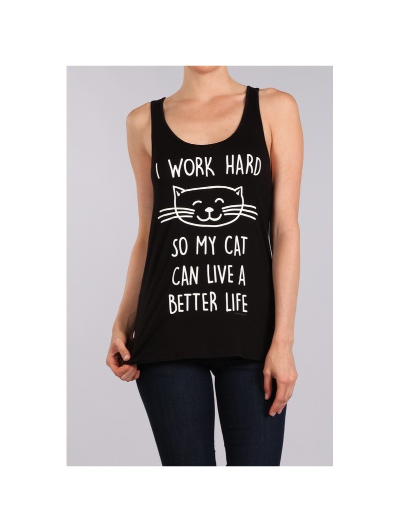I Work Hard So My Cat Can Live A Better Life Tank Top